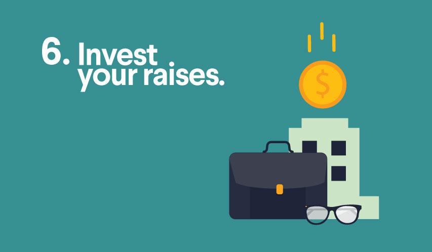 Invest your raises