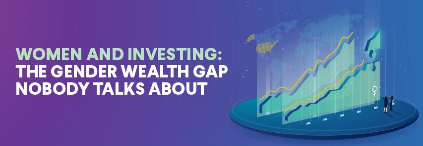 gender wealth gap, women, investing