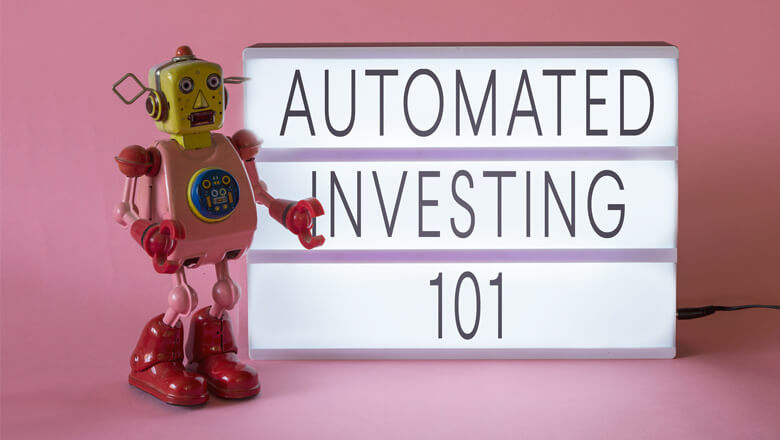 Automated Investing 101
