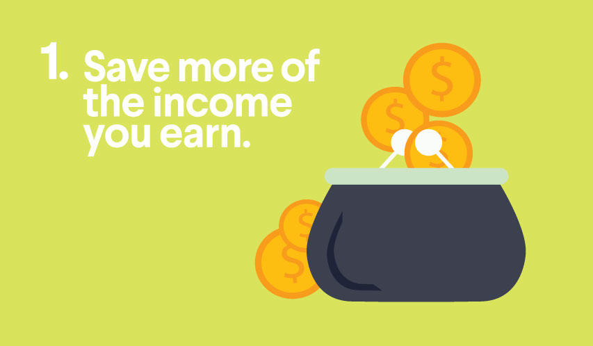 Save more of the income you earn